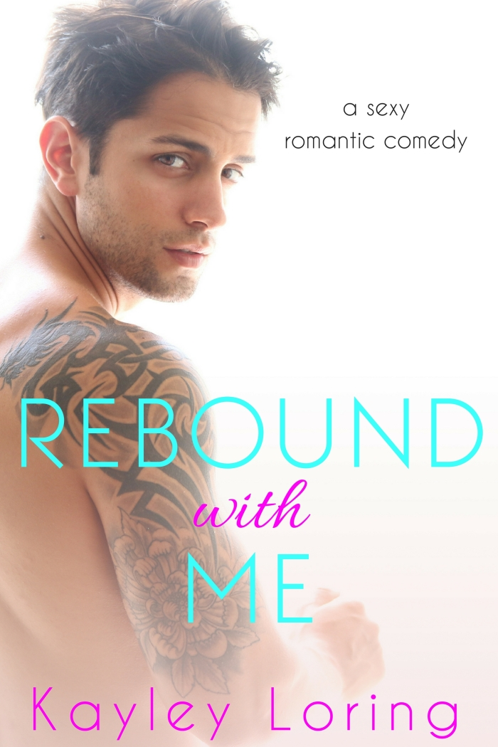 Rebound With Me by Kayley Loring