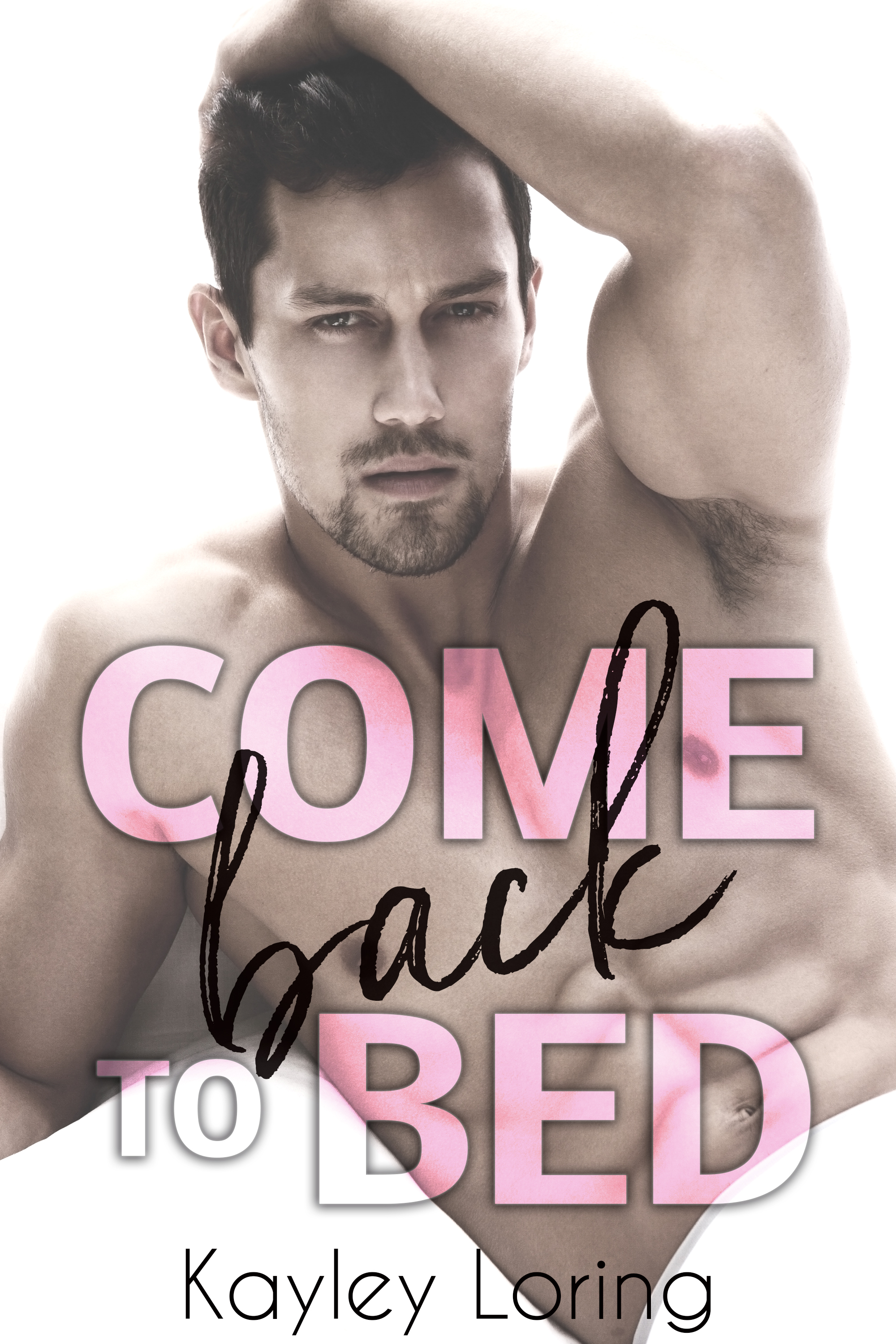 COME BACK TO BED Kayley Loring kindle cover